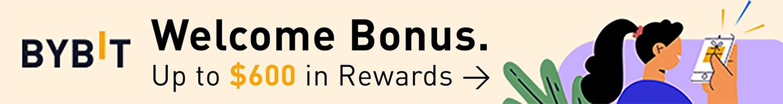 Bybit Welcome Bonus: Up to $600 in Rewards